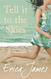 Tell It To The Skies by Erica James image