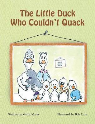 The Little Duck Who Couldn't Quack by Melba Mann