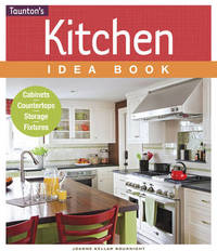 Kitchen Idea Book by Joanne Kellar Bouknight
