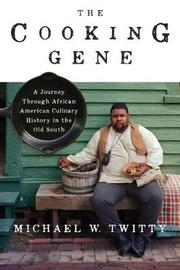 The Cooking Gene by Michael Twitty