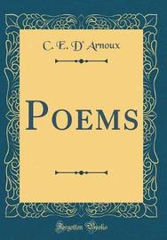Poems (Classic Reprint) by C E D' Arnoux
