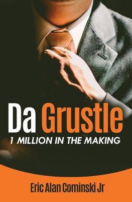 Da Grustle by Eric Alan Cominski