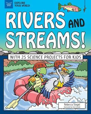 Rivers and Streams! by Rebecca Siegel