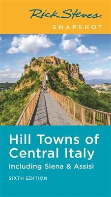 Rick Steves Snapshot Hill Towns of Central Italy (Sixth Edition) by Rick Steves image