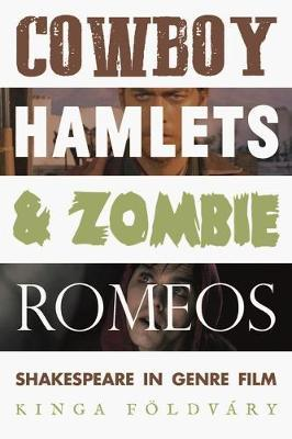 Cowboy Hamlets and Zombie Romeos by Kinga Foeldvary