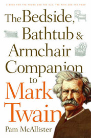 Bedside, Bathtub and Armchair Companion to Mark Twain by Pam McAllister image