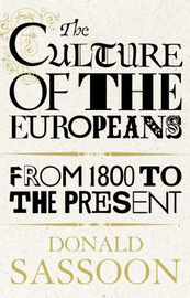 The Culture of the Europeans by Donald Sassoon image