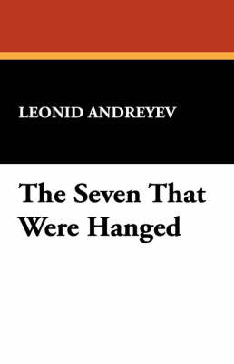 The Seven That Were Hanged by Leonid Nikolayevich Andreyev image