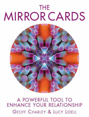 The Mirror Cards: A Powerful Tool to Enhance Your Relationship by Geoff Charley