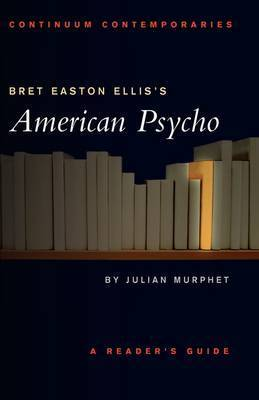 "Bret Easton Ellis' ""American Psycho"" by Julian Murphet"