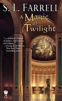 A Magic of Twilight by S L Farrell