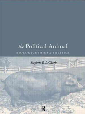 The Political Animal by Stephen R.L. Clark