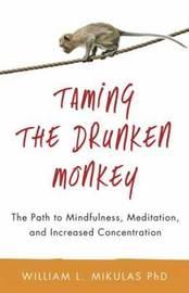 Taming the Drunken Monkey by William Mikulas
