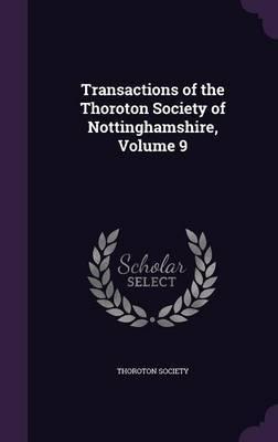 Transactions of the Thoroton Society of Nottinghamshire, Volume 9