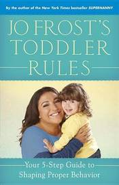 Jo Frost's Toddler Rules by Jo Frost