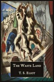 The Waste Land [Facsimile of 1922 First Edition] by T.S. Eliot