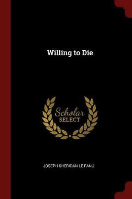 Willing to Die by Joseph Sheridan Le Fanu image