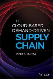 The Cloud-Based Demand-Driven Supply Chain by Sharma