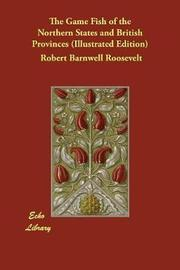 The Game Fish of the Northern States and British Provinces (Illustrated Edition) by Robert Barnwell Roosevelt