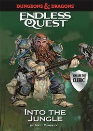 Dungeons & Dragons Endless Quest: Into the Jungle by Matt Forbeck