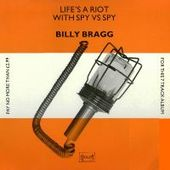 Life's A Riot With Spy vs Spy: Special Bonus Disc by Billy Bragg