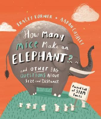 How Many Mice Make An Elephant? by Tracey Turner