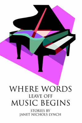 Where Words Leave Off Music Begins by Janet Nichols Lynch image