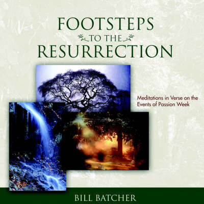 Footsteps to the Resurrection by Bill Batcher image