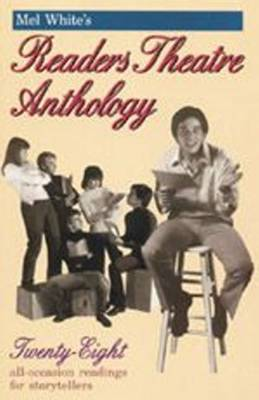 Mel White's Readers Theatre Anthology by Melvin R. White image