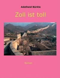 Zoll Ist Toll by Adelheid Burkle image