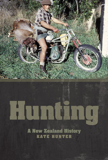 Hunting: A New Zealand History by Kate Hunter image