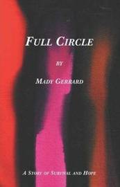 Full Circle by Mady Gerrard