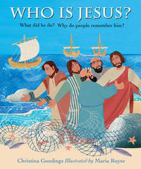 Who is Jesus? by Christina Goodings