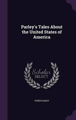 Parley's Tales about the United States of America by Peter Parley image