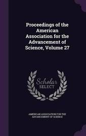 Proceedings of the American Association for the Advancement of Science, Volume 27 image