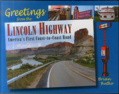 Greetings from the Lincoln Highway by Brian A. Butko image