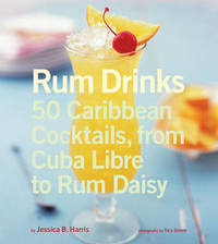 Rum Drinks: 50 Caribbean Cocktails, from Cuba Libre to Rum Daisy by Jessica Harris image