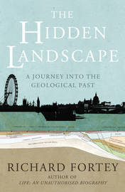 The Hidden Landscape by Richard A Fortey