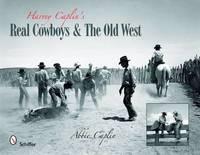 Harvey Caplin's Real Cowboys & the Old West by Abbie Caplin image