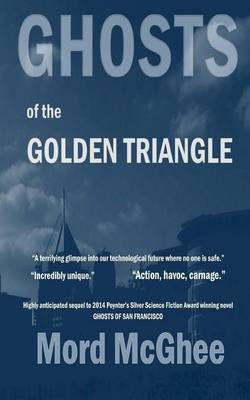 Ghosts of the Golden Triangle by Mord McGhee