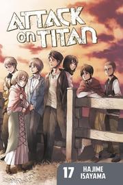 Attack On Titan 17 by Hajime Isayama
