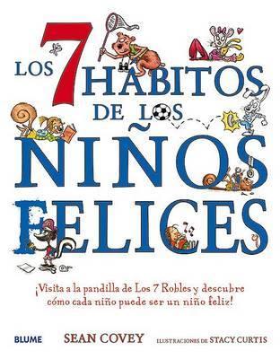 Los 7 Habitos de Los Ninos Felices: Visita a la Pandilla de Los 7 Robles y Descubre Como Cada Nino Puede Ser Un Nino Feliz! by Sean Covey
