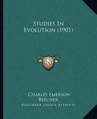 Studies in Evolution (1901) by Charles Emerson Beecher
