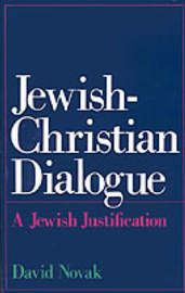 Jewish-Christian Dialogue by David Novak