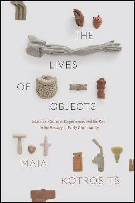 The Lives of Objects by Maia Kotrosits