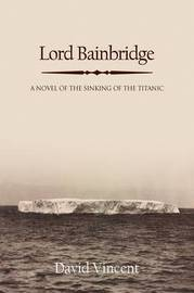 Lord Bainbridge by David Vincent (The Open University)