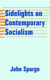Sidelights on Contemporary Socialism by John Spargo image