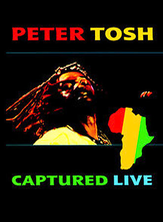 Peter Tosh - Captured Live on DVD