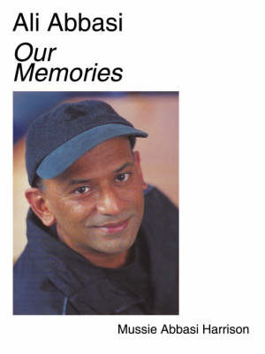 Ali Abbasi Our Memories by Mussie, Abbasi Harrison
