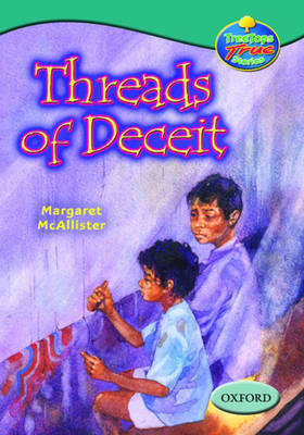 Oxford Reading Tree: Levels 15-16: Treetops True Stories: Threads of Deceit by Margaret McAllister
